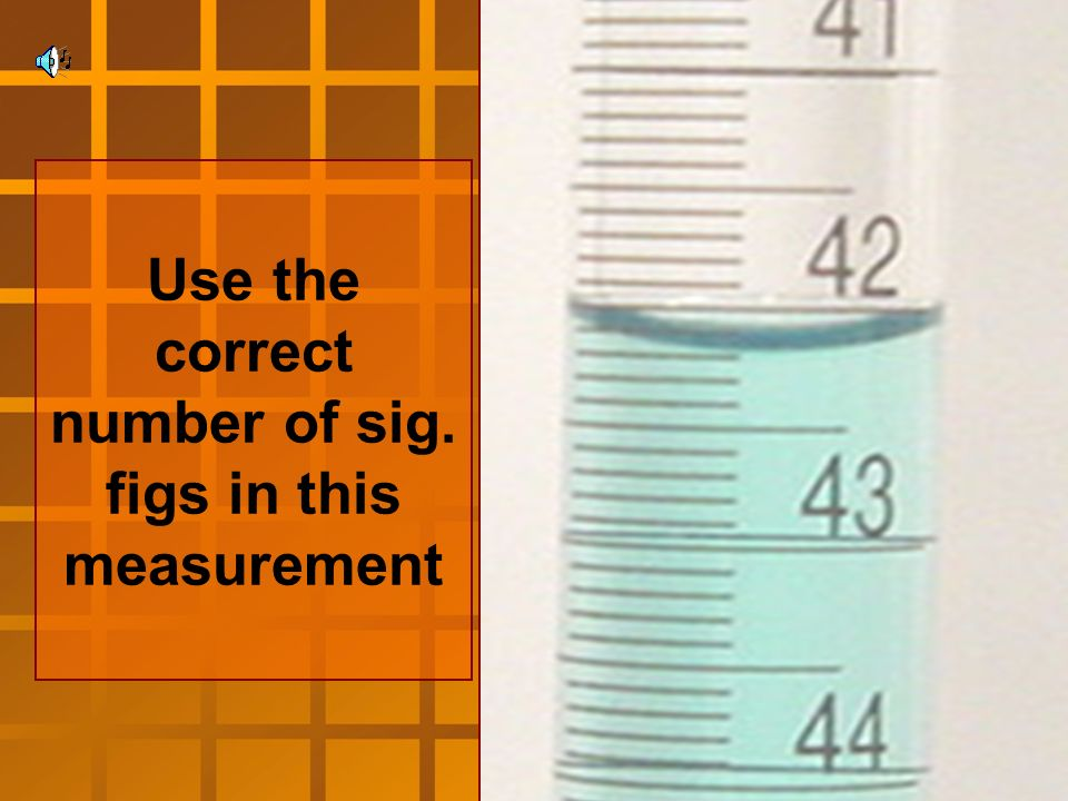Use Sig. Figs to find this measurement