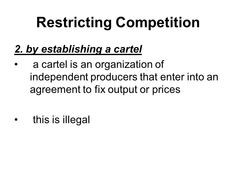 Restricting Competition 2.