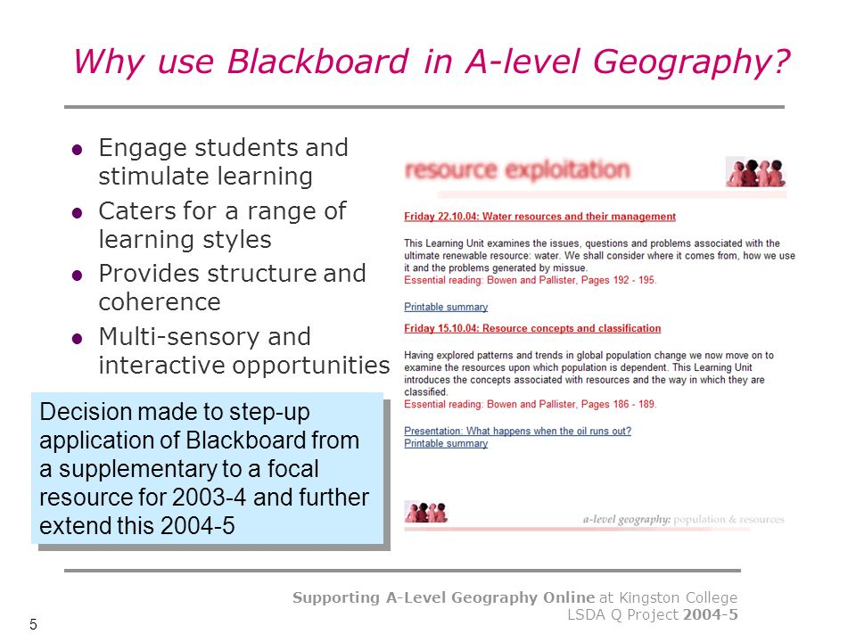 5 Supporting A-Level Geography Online at Kingston College LSDA Q Project Why use Blackboard in A-level Geography.