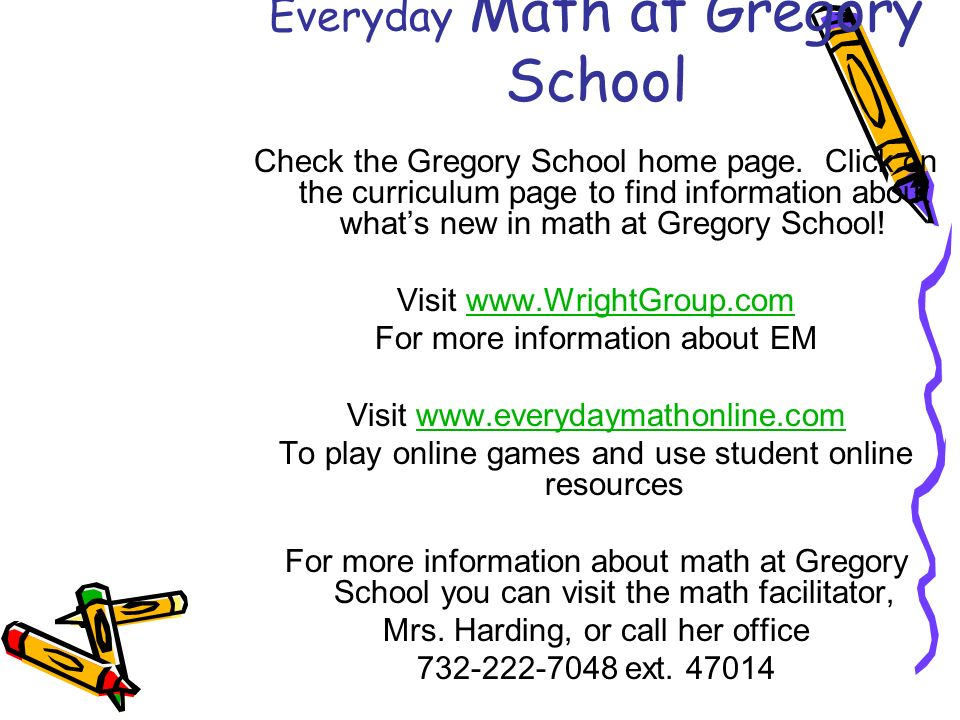 Everyday Math at Gregory School Check the Gregory School home page.