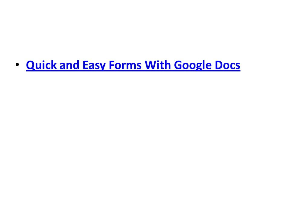 Quick and Easy Forms With Google Docs