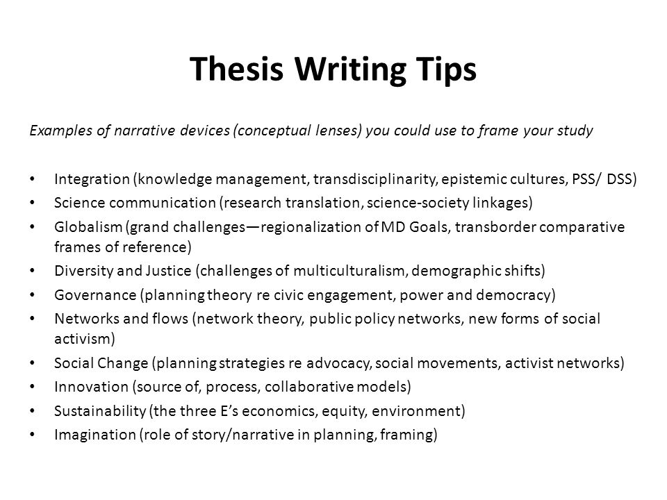 tips thesis writing Research on graduate students' experiences with writing a thesis or dissertation suggests many students aren't always sure what to expect when they begin the process dr ken oldfield, professor emeritus at the university of illinois, springfield, offers these strategies along with some tips on.