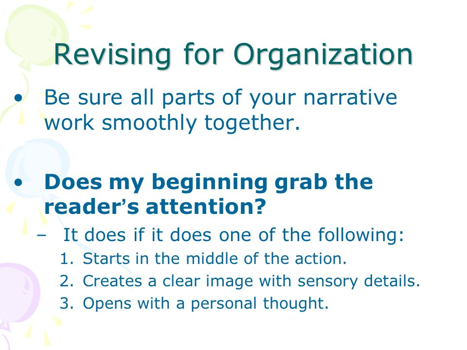 Revising for Organization Be sure all parts of your narrative work smoothly together.