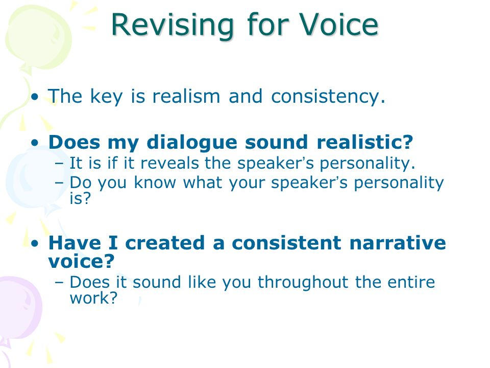 Revising for Voice The key is realism and consistency.