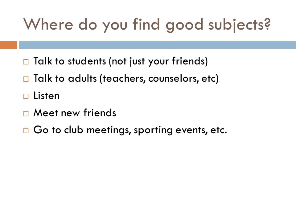 Where do you find good subjects.