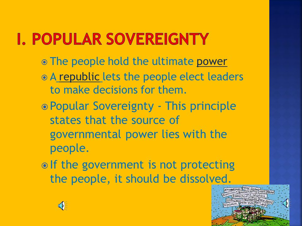 1. Popular Sovereignty 2. Limited Government 3. Separation of powers 4.