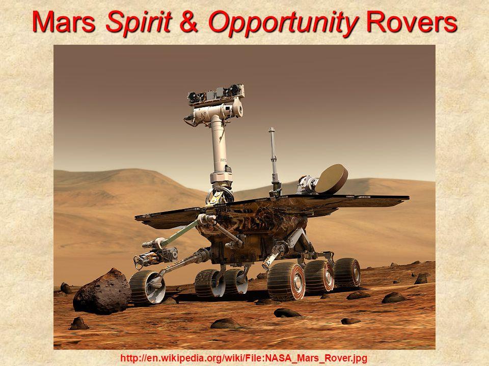 Mars Spirit & Opportunity Rovers http://en.wikipedia.org/wiki/File:NASA_Mars_Rover.jpg