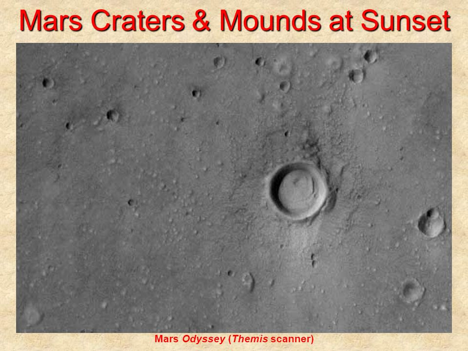 Mars Craters & Mounds at Sunset Mars Odyssey (Themis scanner)
