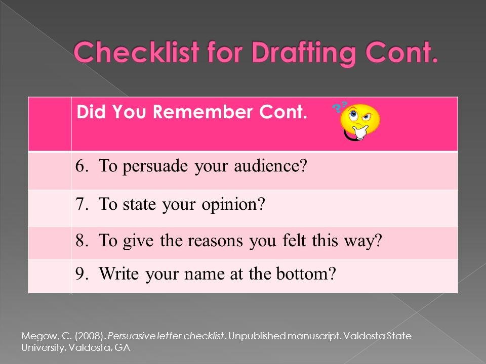 Did You Remember Cont. 6. To persuade your audience.