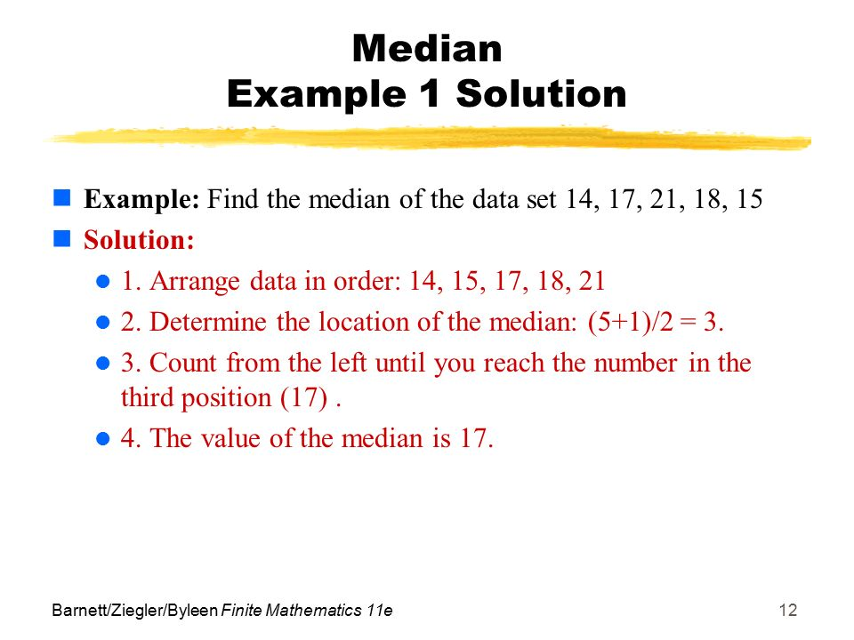 Barnettzieglerbyleen finite mathematics 11e1 learning objectives barnettzieglerbyleen finite mathematics 11e12 median example 1 solution example find the ccuart Images