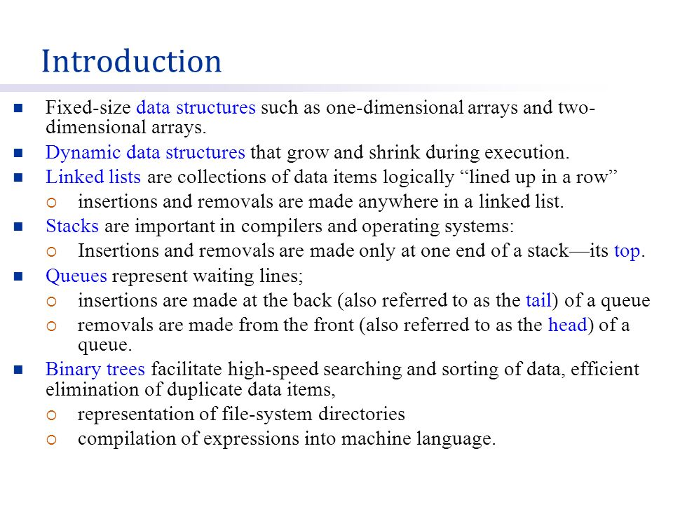 Fixed-size data structures such as one-dimensional arrays and two- dimensional arrays.