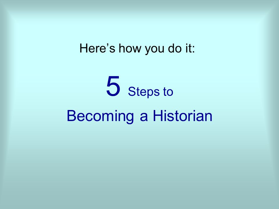 How to Become a Historian?