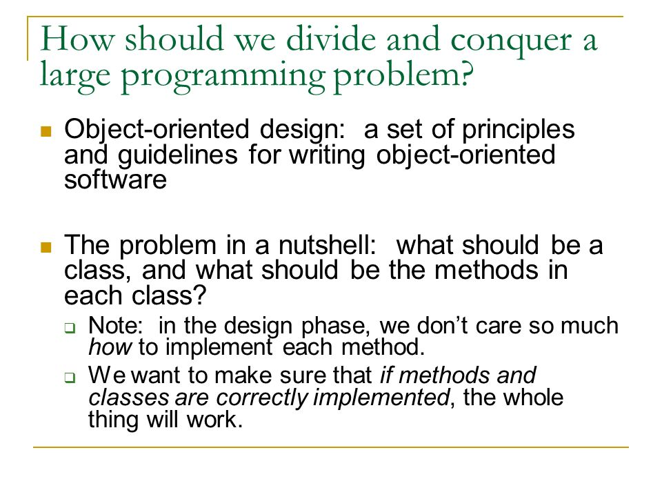 How should we divide and conquer a large programming problem.
