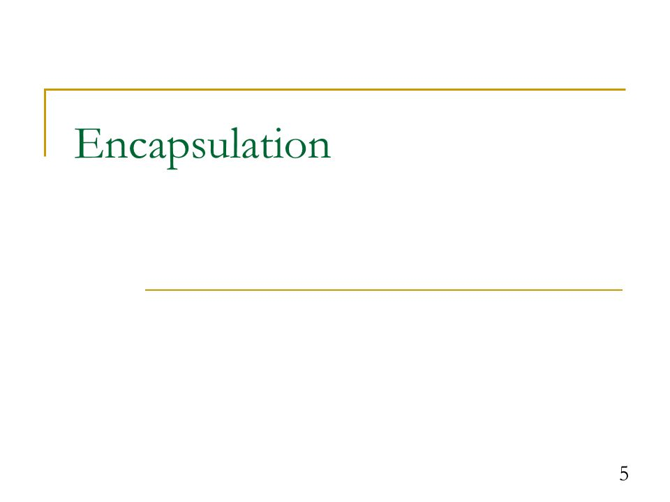 5 Encapsulation