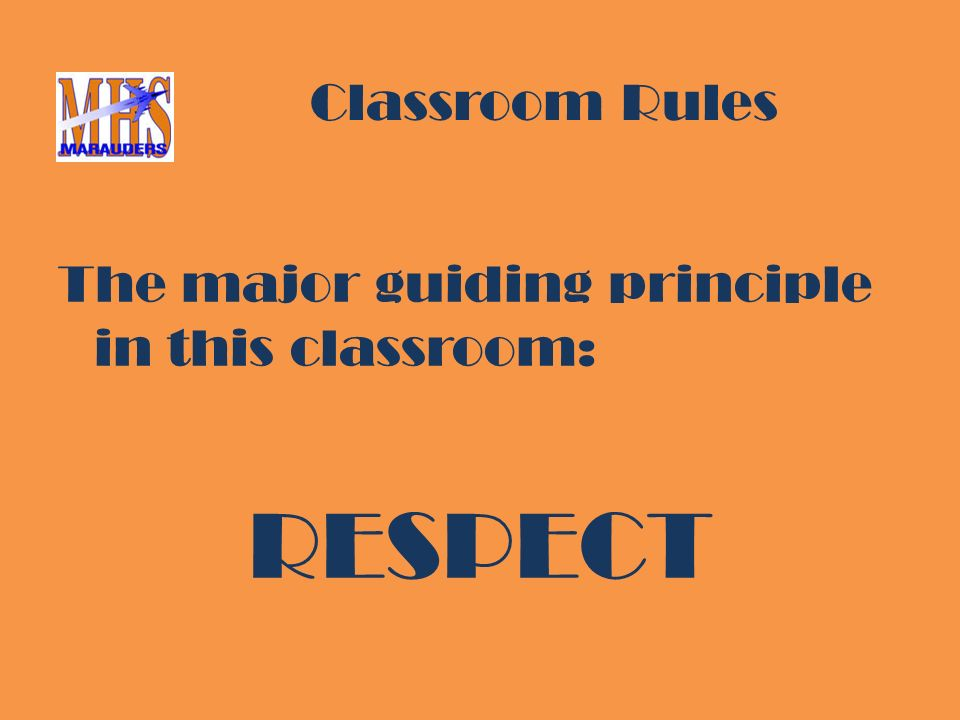 The major guiding principle in this classroom: RESPECT