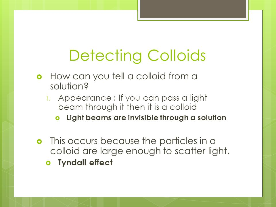 Detecting Colloids  How can you tell a colloid from a solution.