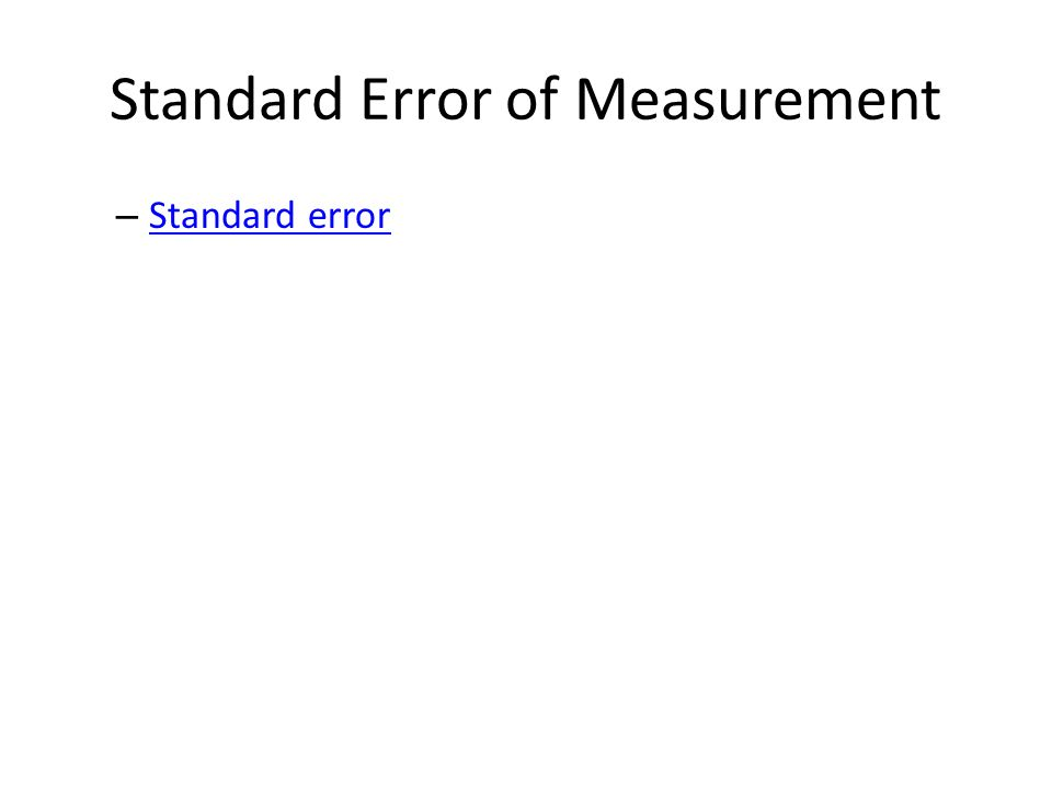 Standard Error of Measurement – Standard error Standard error