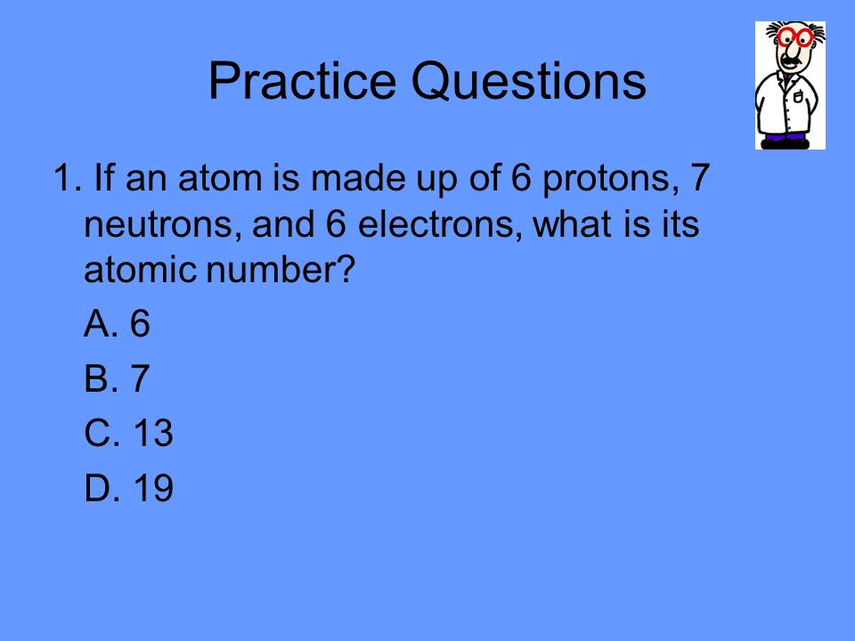 Practice Questions 1.
