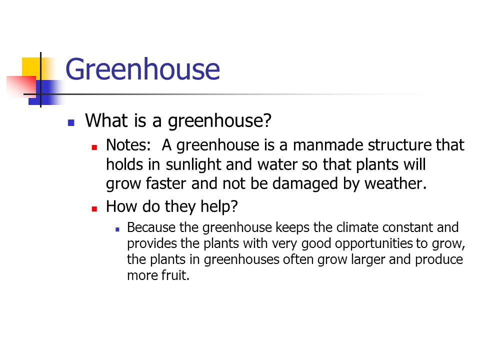Greenhouse What is a greenhouse.