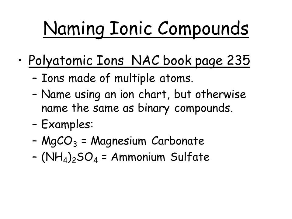 Nomenclature. Ionic Compounds Held Together By Ionic Bonds. What