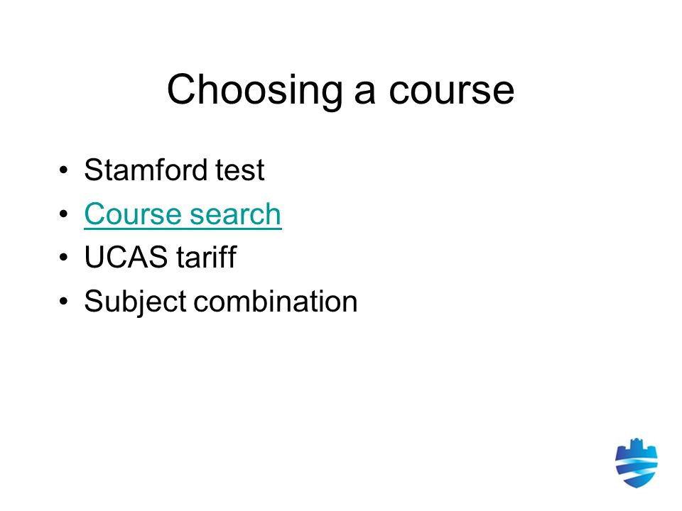 Choosing a course Stamford test Course search UCAS tariff Subject combination