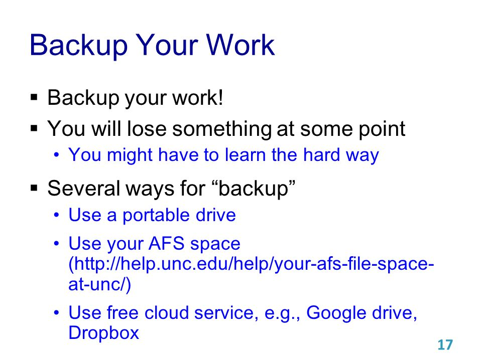 Backup Your Work  Backup your work.