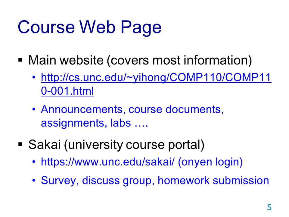Course Web Page  Main website (covers most information) html html Announcements, course documents, assignments, labs ….