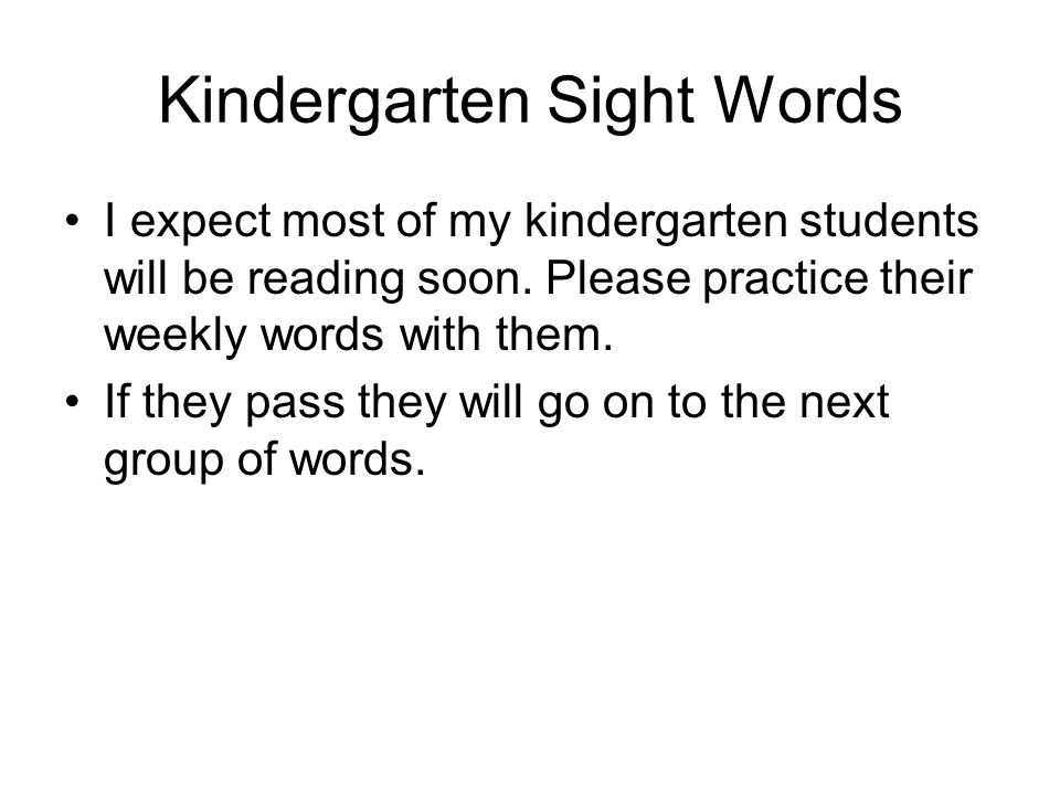 Kindergarten Sight Words I expect most of my kindergarten students will be reading soon.