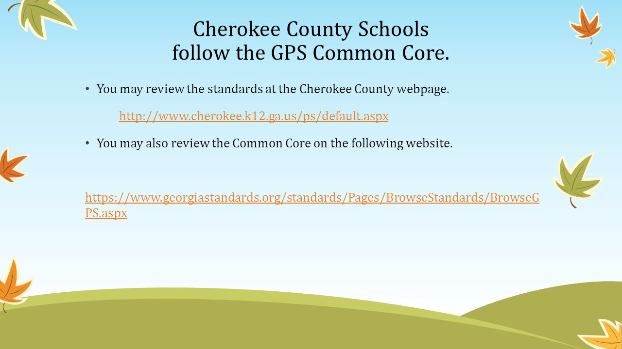 Cherokee County Schools follow the GPS Common Core.