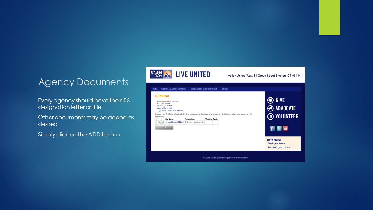 Agency Documents Every agency should have their IRS designation letter on file Other documents may be added as desired Simply click on the ADD button