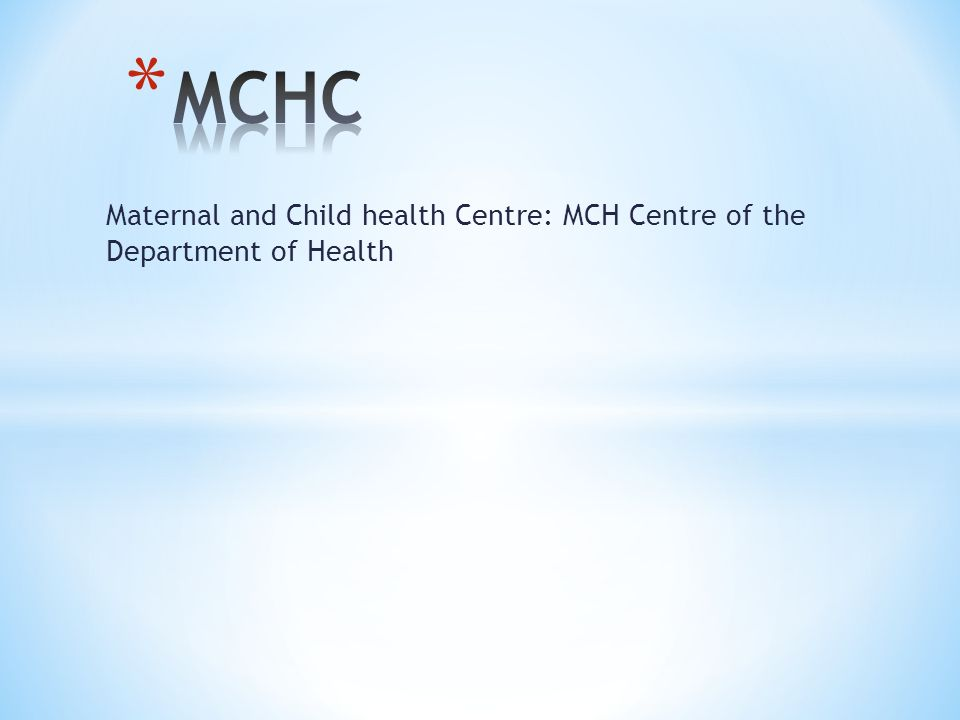 Maternal and Child health Centre: MCH Centre of the Department of Health