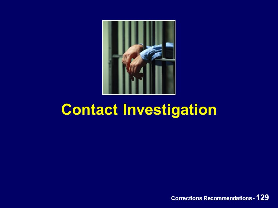 Corrections Recommendations - 129 Contact Investigation