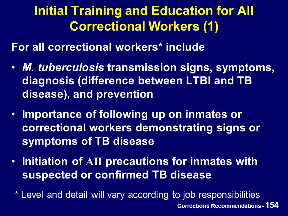 Corrections Recommendations - 154 Initial Training and Education for All Correctional Workers (1) For all correctional workers* include M.