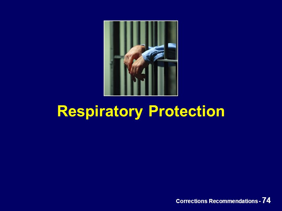 Corrections Recommendations - 74 Respiratory Protection