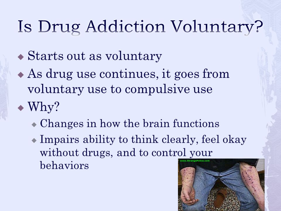  Can't predict  Factors that affect addiction:  Genetic makeup  Environment