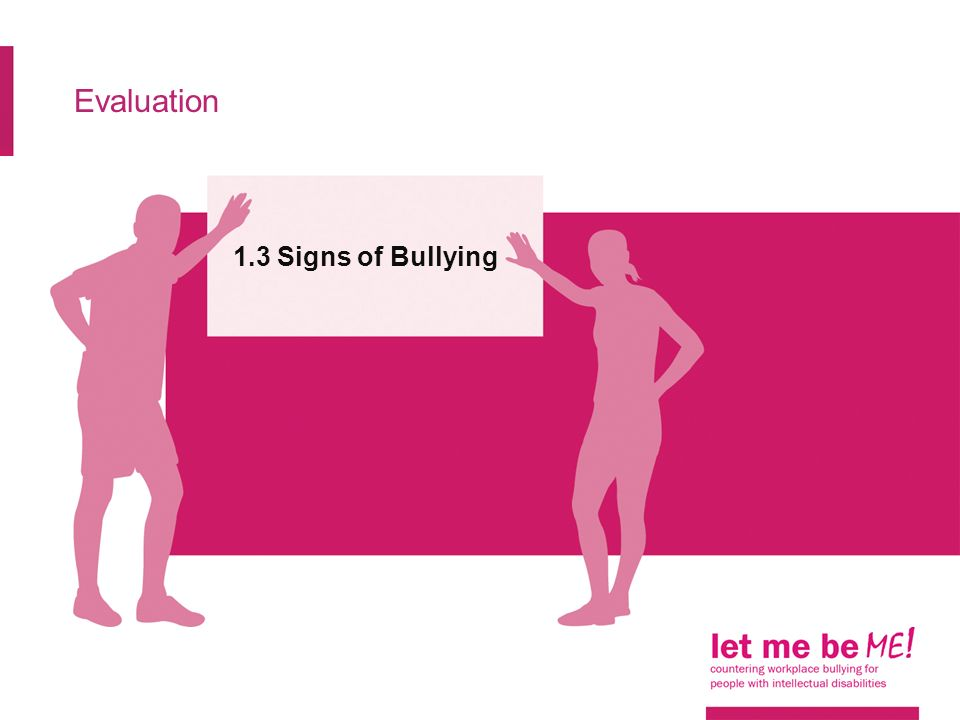 Evaluation 1.3 Signs of Bullying
