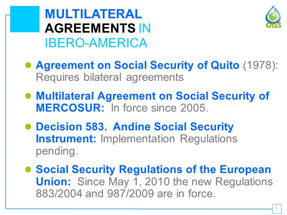 1 ibero american multilateral agreement on social security francisco 8 agreement on social security of quito 1978 requires bilateral agreements multilateral agreement platinumwayz