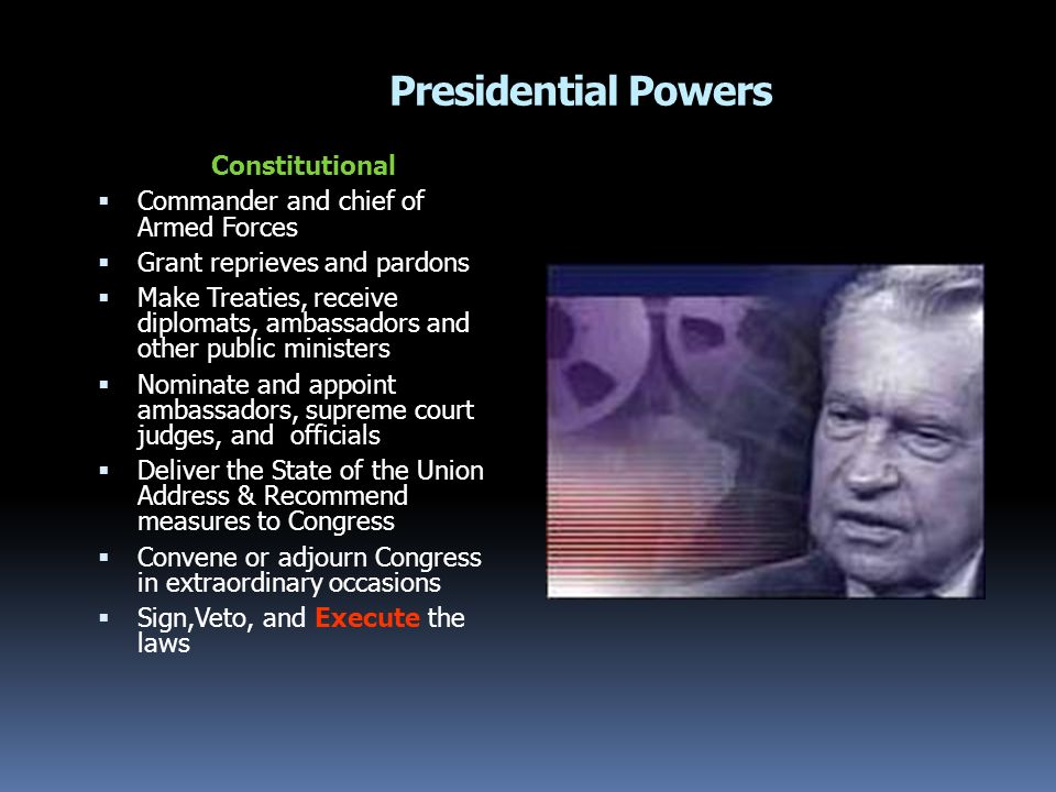 Presidential Powers Constitutional  Commander and chief of Armed ...