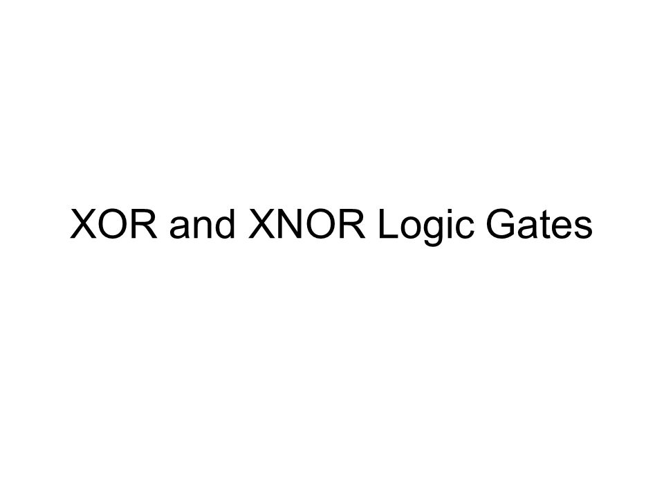 XOR and XNOR Logic Gates