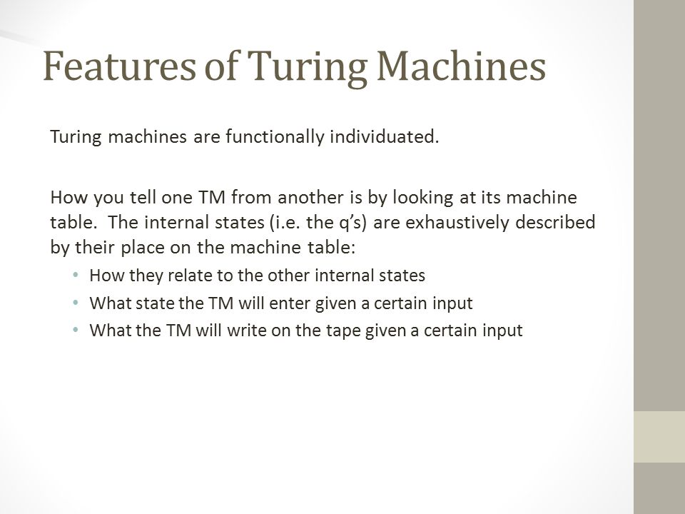 Features of Turing Machines Turing machines are functionally individuated.