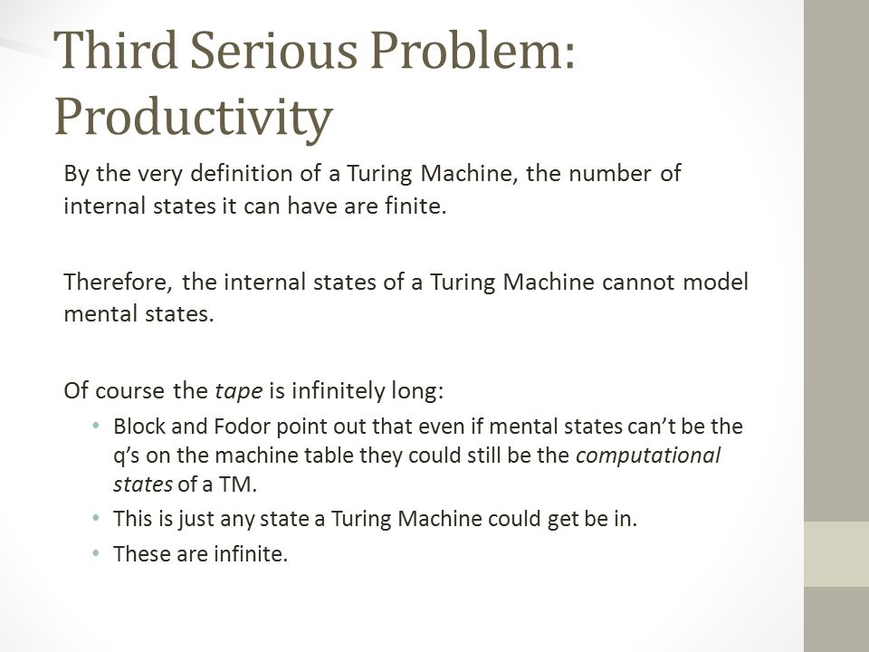 Third Serious Problem: Productivity By the very definition of a Turing Machine, the number of internal states it can have are finite.