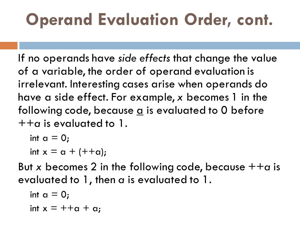 Operand Evaluation Order, cont.