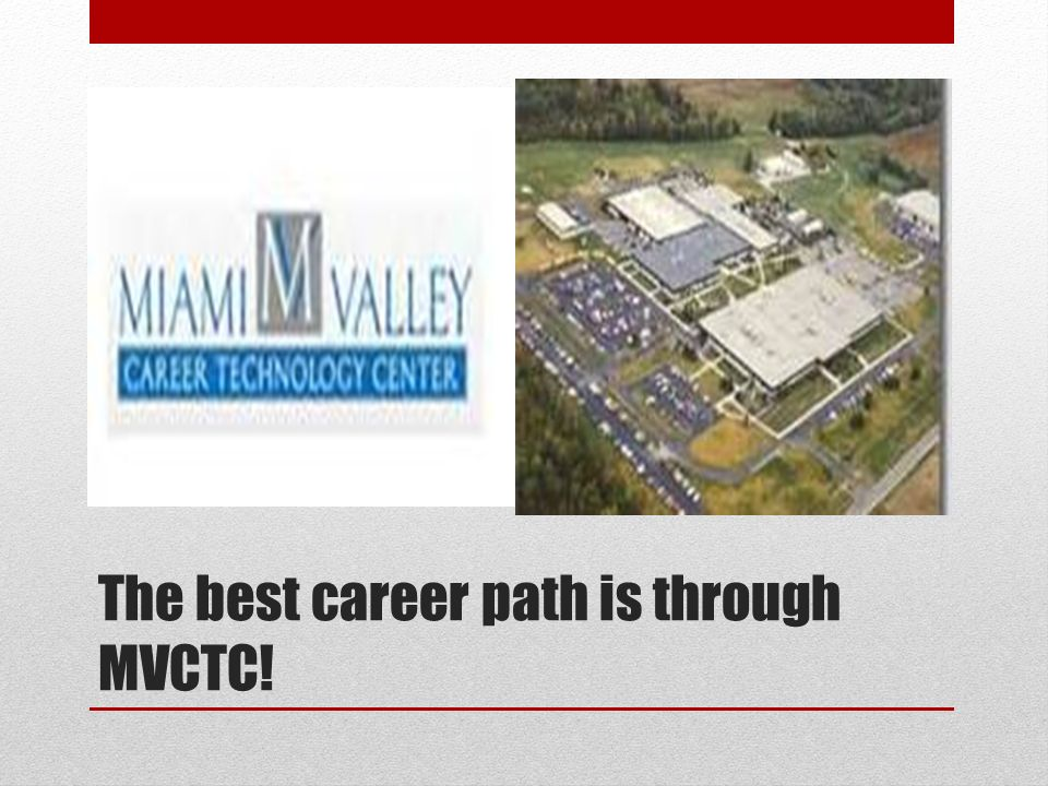 The best career path is through MVCTC!
