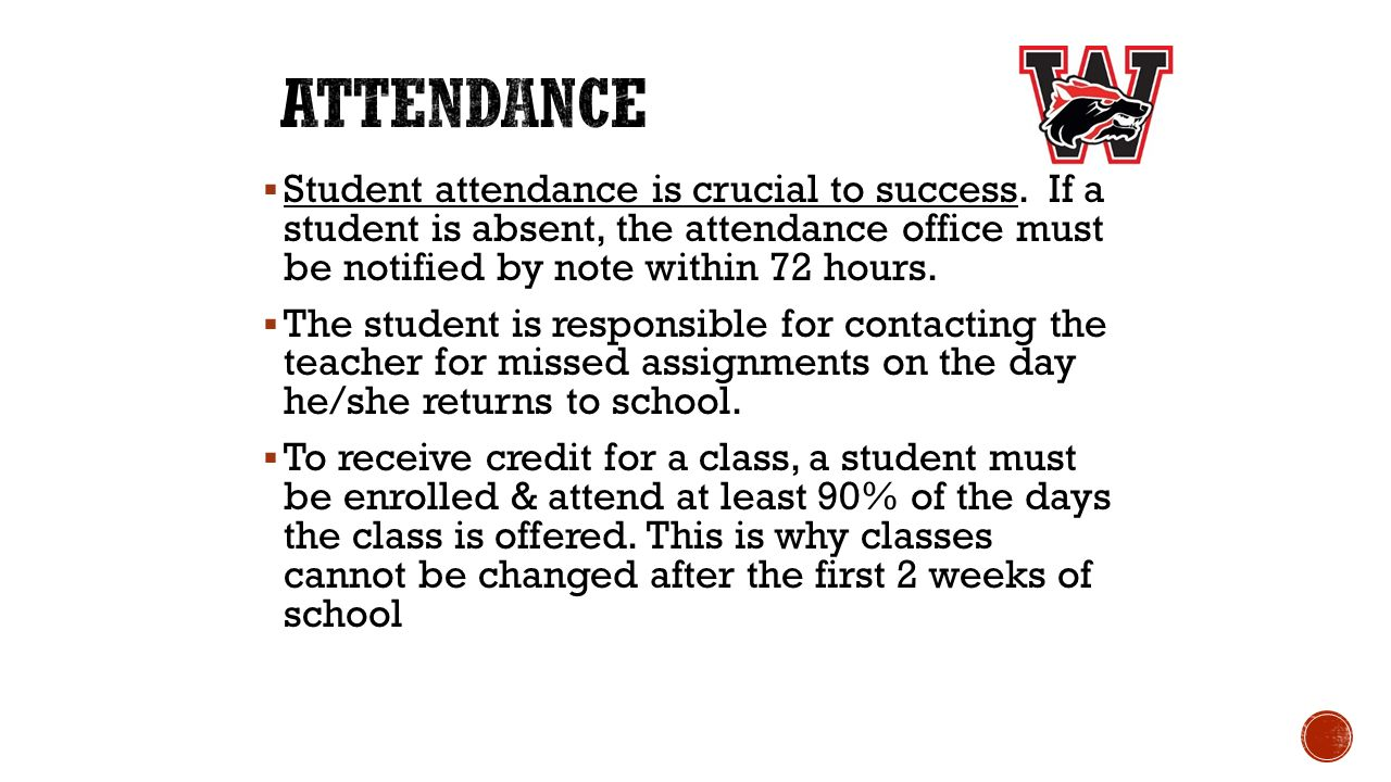  Student attendance is crucial to success.