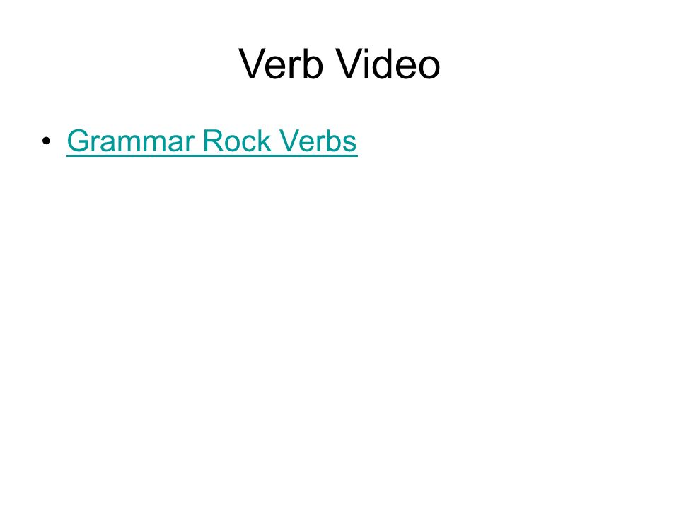 Verbs A verb –shows an action or helps to make a statement An action verb –shows action A linking verb –links two words together A helping verb – helps the main verb –comes before the main verb