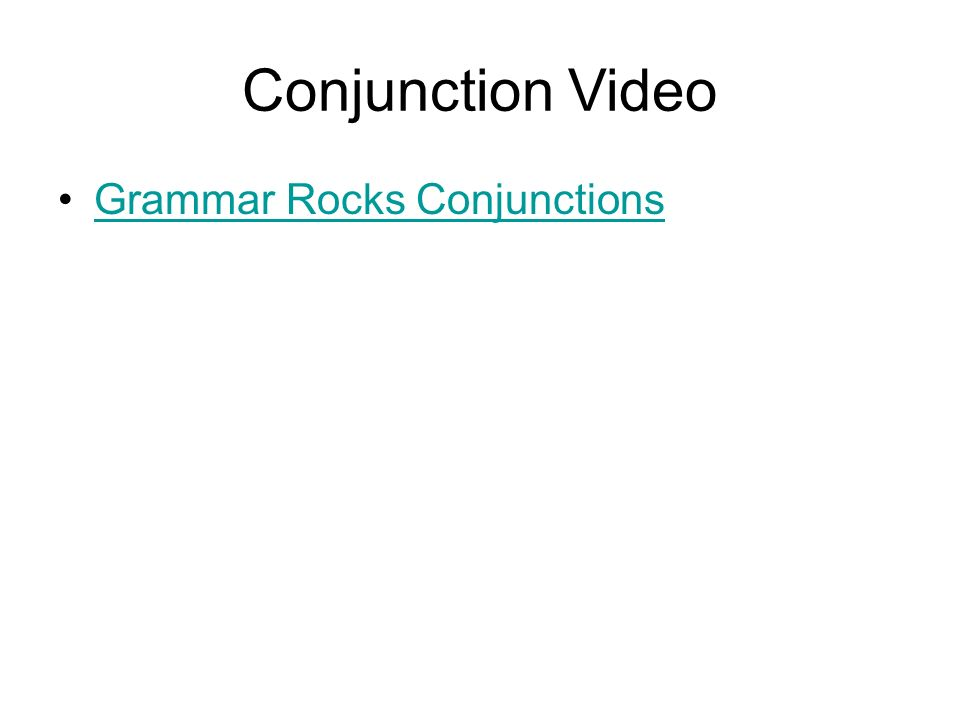 Conjunctions A conjunction –joins words, phrases, and clauses Types of conjunctions –Coordinating FANBOYS (for, and, nor, but, or, yet, so) –Subordinating Start dependent clauses (and therefore must be followed by a subject and verb).