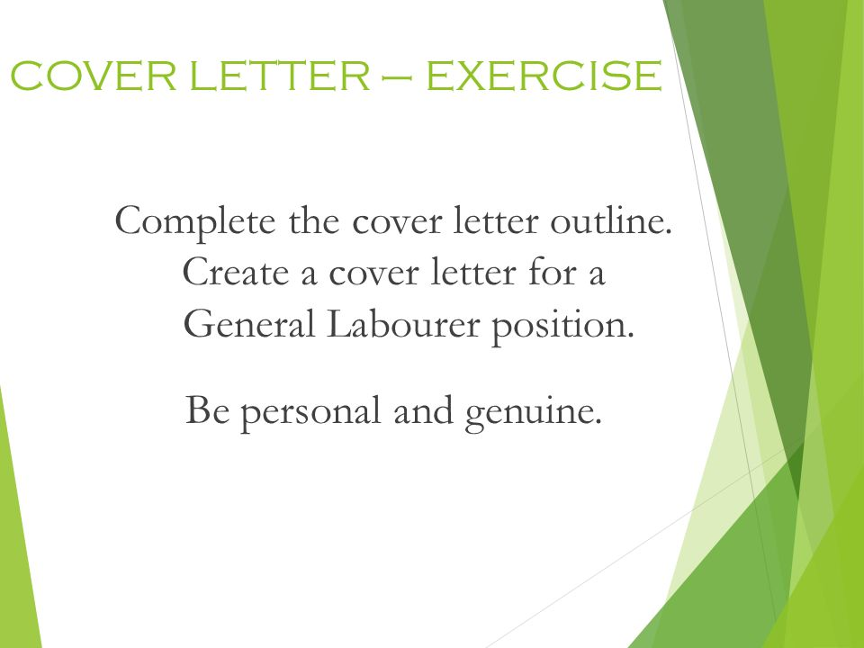 COVER LETTER – EXERCISE Complete the cover letter outline.
