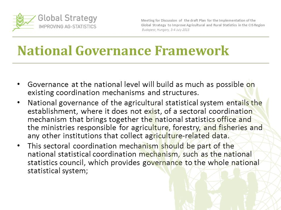 National Governance Framework Governance at the national level will build as much as possible on existing coordination mechanisms and structures.
