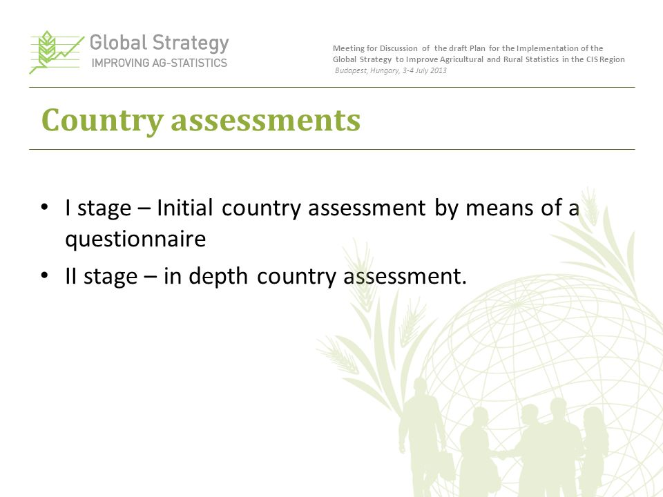 Country assessments I stage – Initial country assessment by means of a questionnaire II stage – in depth country assessment.