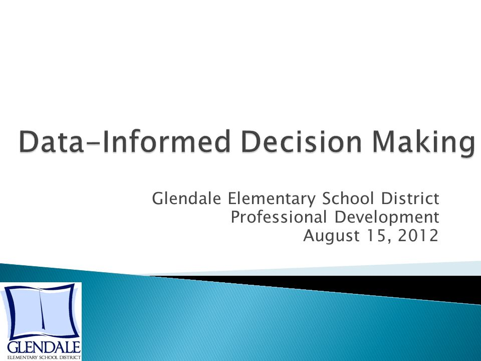 Glendale Elementary School District Professional Development August 15, 2012